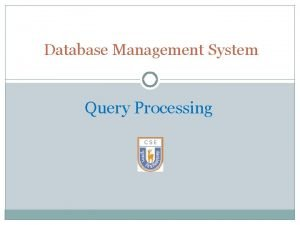 Database Management System Query Processing Chapter 13 Query