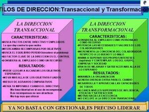 TILOS DE DIRECCION Transaccional y Transformacion LA DIRECCION