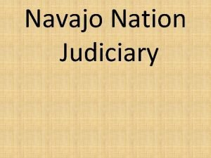 Navajo Nation Judiciary Judiciary as key dynamic of