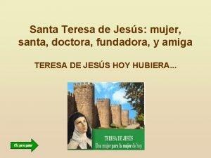 Santa Teresa de Jess mujer santa doctora fundadora