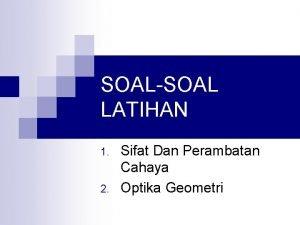 SOALSOAL LATIHAN 1 2 Sifat Dan Perambatan Cahaya
