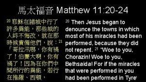 Matthew 11 20 24 20 21 Then Jesus