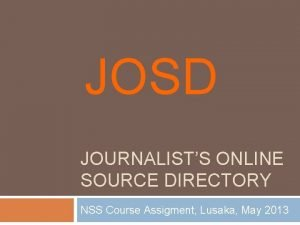 JOSD JOURNALISTS ONLINE SOURCE DIRECTORY NSS Course Assigment