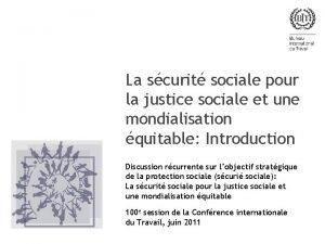 La scurit sociale pour la justice sociale et