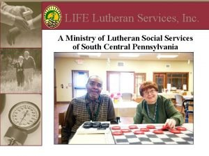 LIFE Lutheran Services Inc A Ministry of Lutheran