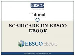 Tutorial SCARICARE UN EBSCO EBOOK http support ebsco