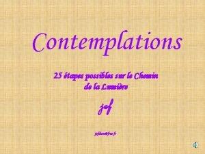 Contemplations 25 tapes possibles sur le Chemin de