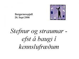 Borgarnesspjall 26 Sept 2006 Stefnur og straumar efst