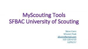 My Scouting Tools SFBAC University of Scouting Steve