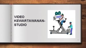 VIDEO KEWARTAWANANSTUDIO 1 Anchors Pilihan studio Operasi studio