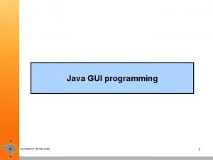 Java GUI programming 1 On eventdriven programming a