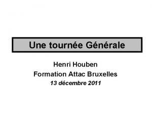Une tourne Gnrale Henri Houben Formation Attac Bruxelles