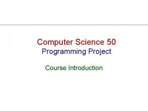 Computer Science 50 Programming Project Course Introduction Prerequisite
