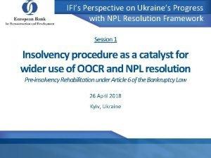 IFIs Perspective on Ukraines Progress with NPL Resolution