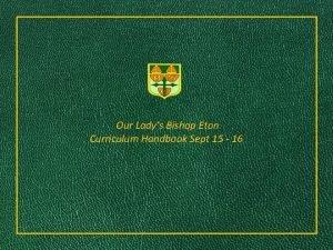 Our Ladys Bishop Eton Curriculum Handbook Sept 15
