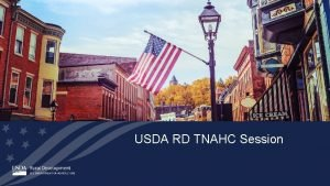 USDA RD TNAHC Session USDA Rural Development Rural