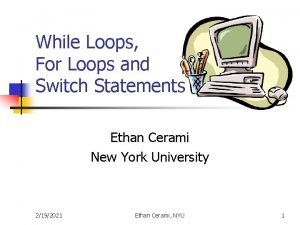 While Loops For Loops and Switch Statements Ethan