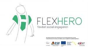 Das Projekt Flex Hero wird im Rahmen des