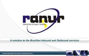 A solution to the Brazilian Inbound and Outbound