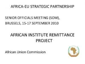 AFRICAEU STRATEGIC PARTNERSHIP SENIOR OFFICIALS MEETING SOM BRUSSELS