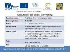 Speculation deduction storytelling Tematick oblast Anglitina Slovn zsoba