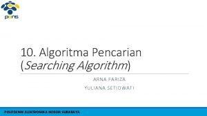10 Algoritma Pencarian Searching Algorithm ARNA FARIZA YULIANA