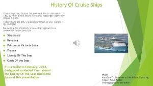 History Of Cruise Ships Cruise ships and cruises