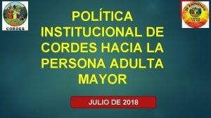 POLTICA INSTITUCIONAL DE CORDES HACIA LA PERSONA ADULTA