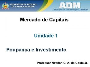 Mercado de Capitais Unidade 1 Poupana e Investimento