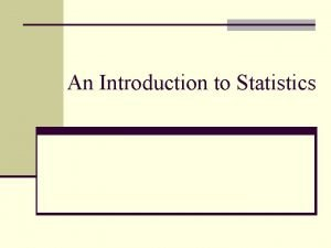 An Introduction to Statistics Two Branches of Statistical
