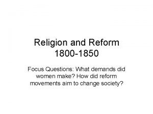Religion and Reform 1800 1850 Focus Questions What