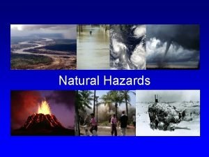 Natural Hazards Are all natural hazards natural Introduction