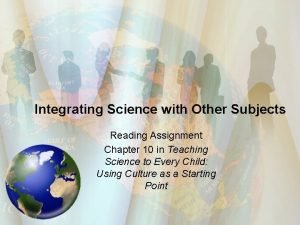 Integrating Science with Other Subjects Reading Assignment Chapter