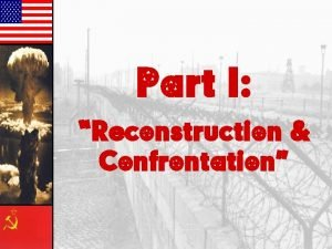 Part I Reconstruction Confrontation The Ideological Struggle Soviet