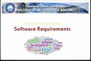 SEC 308 Yazlm Mhendislii Software Requirements 1 Requirements