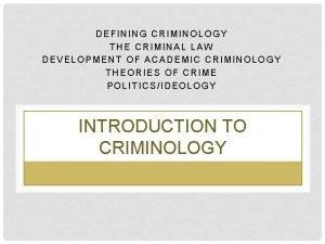 DEFINING CRIMINOLOGY THE CRIMINAL LAW DEVELOPMENT OF ACADEMIC