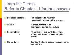 Learn the Terms Refer to Chapter 11 for