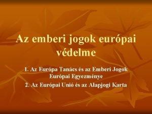 Az emberi jogok eurpai vdelme 1 Az Eurpa
