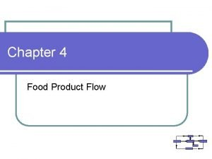 Chapter 4 Food Product Flow Flow of Food