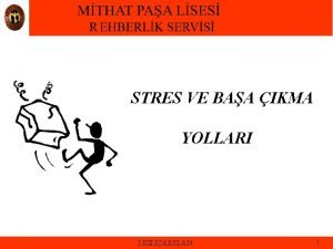 STRES VE BAA IKMA YOLLARI KILIARSLAN 1 STRES
