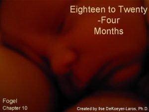 Eighteen to Twenty Four Months Fogel Chapter 10