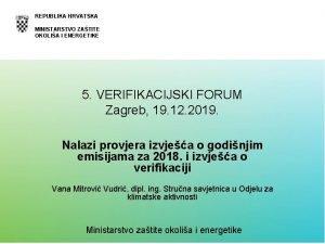 REPUBLIKA HRVATSKA MINISTARSTVO ZATITE OKOLIA I ENERGETIKE 5
