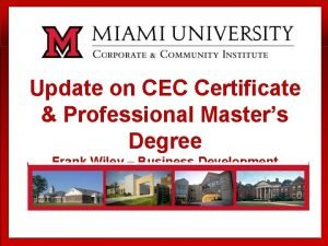 Update on CEC Certificate Professional Masters Degree Frank