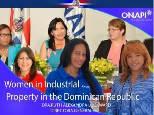 WOMEN AND INDUSTRIAL PROPERTY IN THE DOMINICAN REPUBLIC