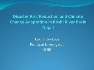 Disaster Risk Reduction and Climate Change Adaptation in