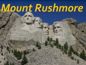 Mount Rushmore Mount Rushmore National Memorial without a