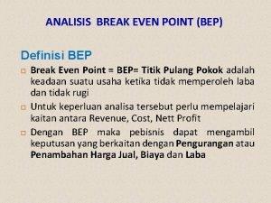 ANALISIS BREAK EVEN POINT BEP Definisi BEP Break