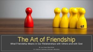The Art of Friendship What Friendship Means in