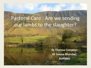 Pastoral Care Are we sending our lambs to