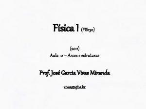 Fsica I FIS 130 2011 Aula 10 Arcos